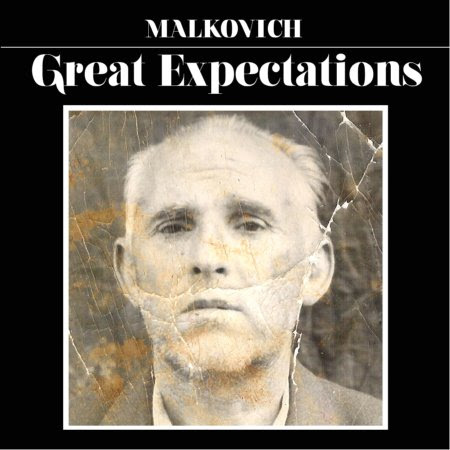 Malkovich - Great Expectations