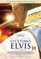 Resenha e cartaz do filme O Último Elvis (El Último Elvis), de Armando Bo