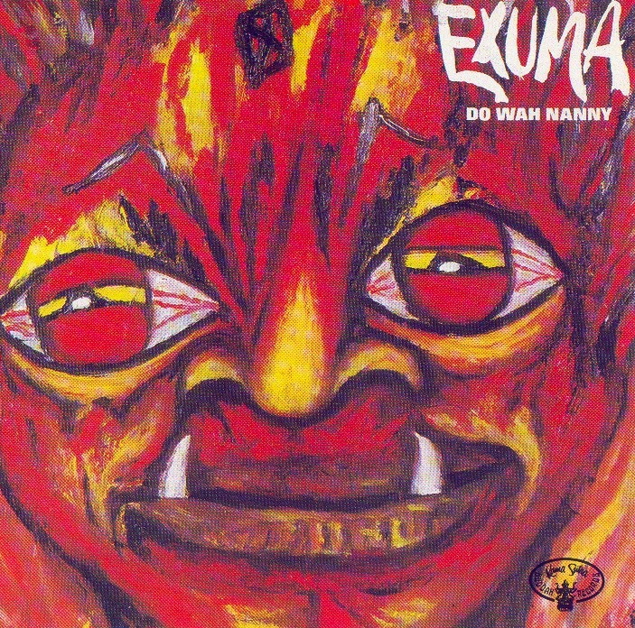 Exuma - Do Wah Nanny - The Bowery