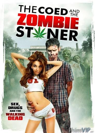Cô Nàng Sexy Và Anh Chàng Zombie - The Coed And The Zombie Stoner poster