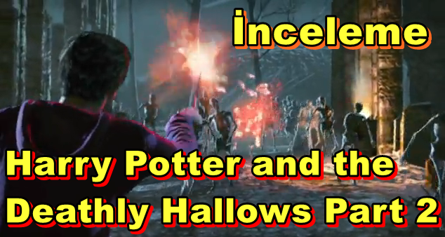 Harry Potter and the Deathly Hallows Part 2 İnceleme