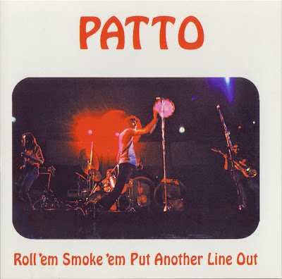 Patto ~ 1972 ~ Roll 'em Smoke 'em Put Another Line Out
