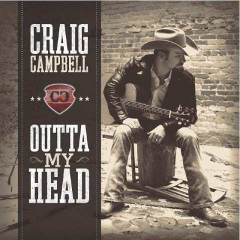 Craig Campbell - Outta My Head Lyrics