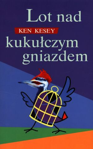 Ken Kesey – Lot nad kukułczym gniazdem