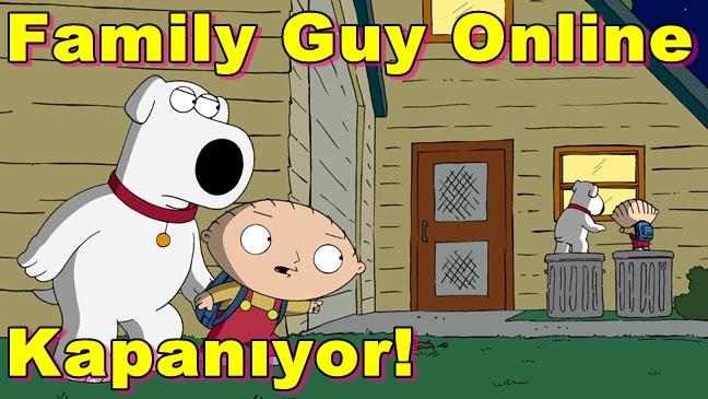 Family Guy Online Kapanıyor!