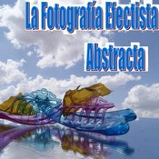 La Fotografía Efectista Abstracta. Fotos Abstractas. Fotos abstractas.