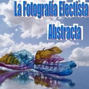 La Fotografía Efectista Abstracta. Fotos Abstractas. Fotos abstractas.