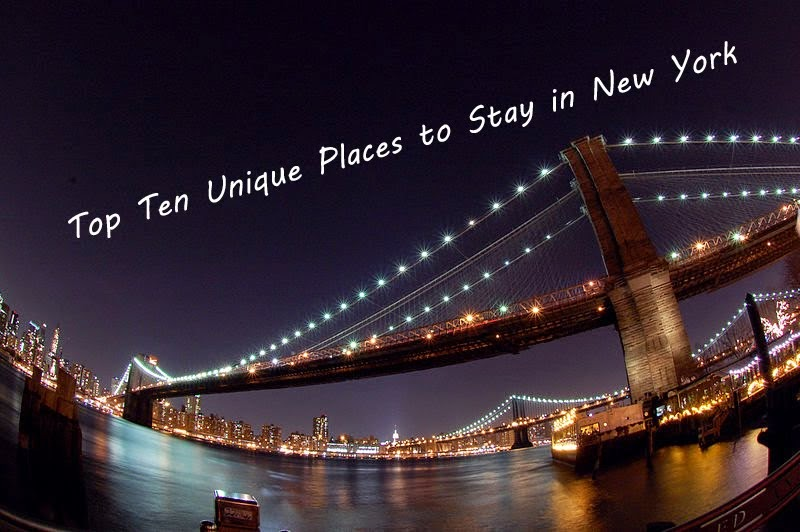 Top Ten Unique Places to Stay in New York