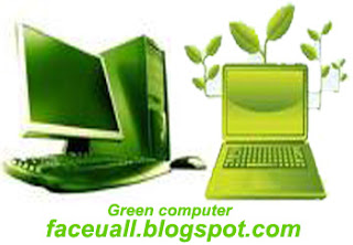 face u allFACE U ALL: Green Computing or Green IT