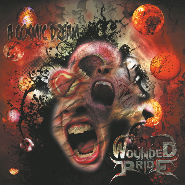 Wounded Pride - A Cosmic Dream (2012)