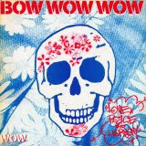 Bow Wow Wow - Love, Peace and Harmony