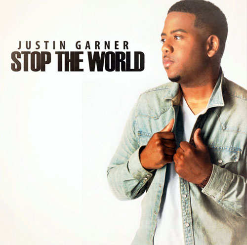 Justin Garner Stop The World Lyrics