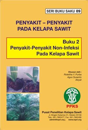 Penyakit-penyakit Pada Kelapa Sawit (Buku 2 penyakit-penyakit non infeksi pada kelapa sawit)