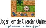 Jogo Temple Guardian Online
