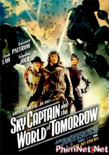 Phim Thống Soái Bầu Trời Full Hd - Sky Captain And The World Of Tomorrow