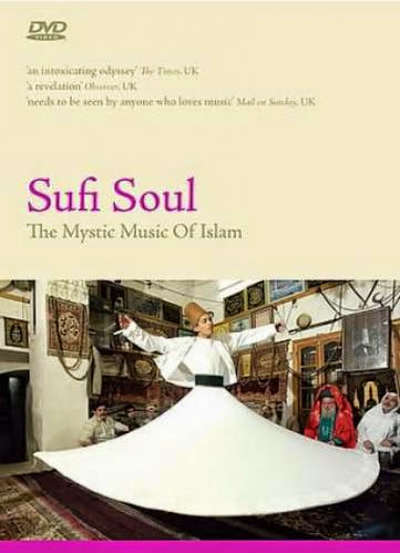 Sufi Soul The Mystic Music Of The Islam Documentary