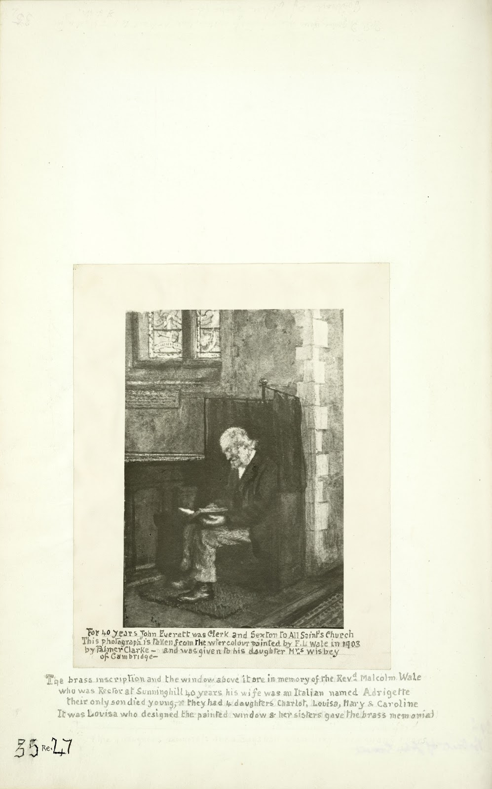 A Record of Shelford Parva by Fanny Wale P35 fo. 36v, page 35: A photograph of a painting of John Everett, Clerk and Sexton to All Saints by F.L. Wale in 1903, with note on the church window in memory of the Revd. Malcolm Wale. [not in photographic copy]