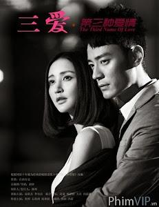 Tình Yêu Thứ Ba - The Third Name Of Love poster