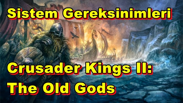 Crusader Kings II: The Old Gods PC Sistem Gereksinimleri