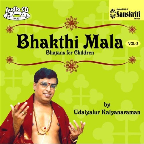 Bhakthi Mala - Bhajans For Children by Udaiyalur Kalyanaraman Vol.03 Devotional Album MP3 Songs
