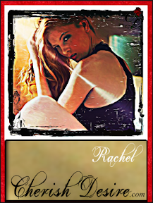 Cherish Desire Ladies: Rachel