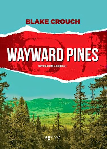 Blake Crouch: Wayward Pines (Agave Könyvek, 2015)