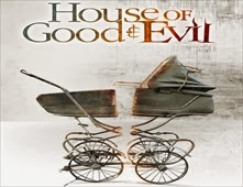 فيلم House of Good and Evil