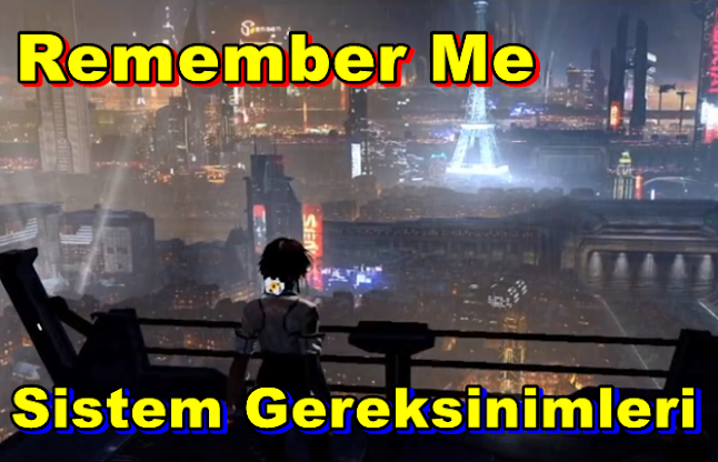 Remember Me PC Sistem Gereksinimleri
