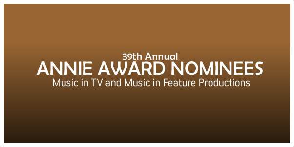 39th Annual Annie Award Nominees - Music Categories