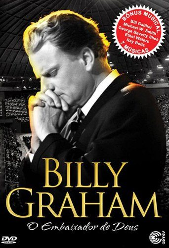 Billy Graham – O embaixador de Deus
