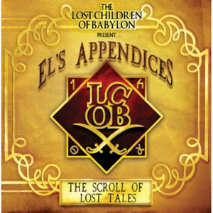 The Lost Children Of Babylon - El's Appendices: The Scroll Of Lost Tales