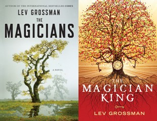 The Magicians and The Magician King by Lev Grossman