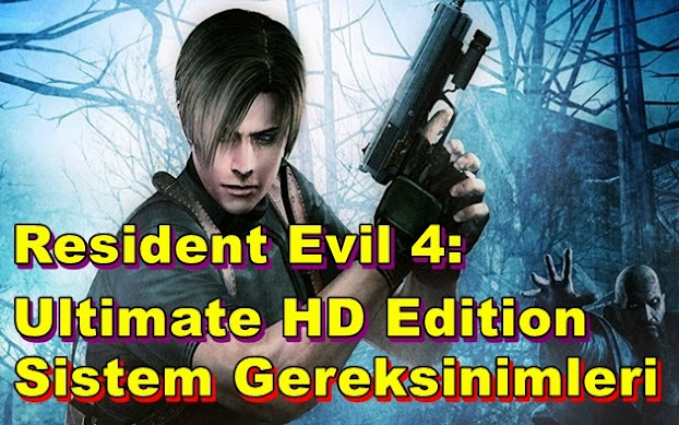 Resident Evil 4: Ultimate HD Edition PC Sistem Gereksinimleri