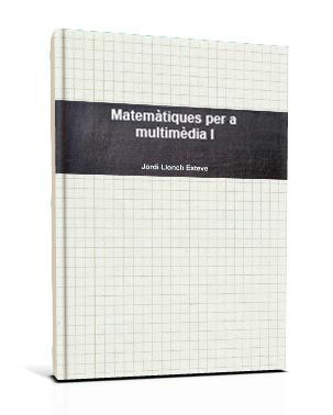 Matemàtiques per a multimèdia I