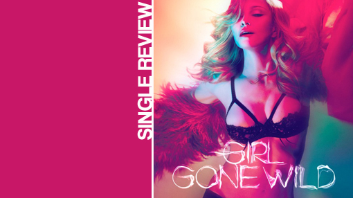 Madonna - Girl gone wild | Single review