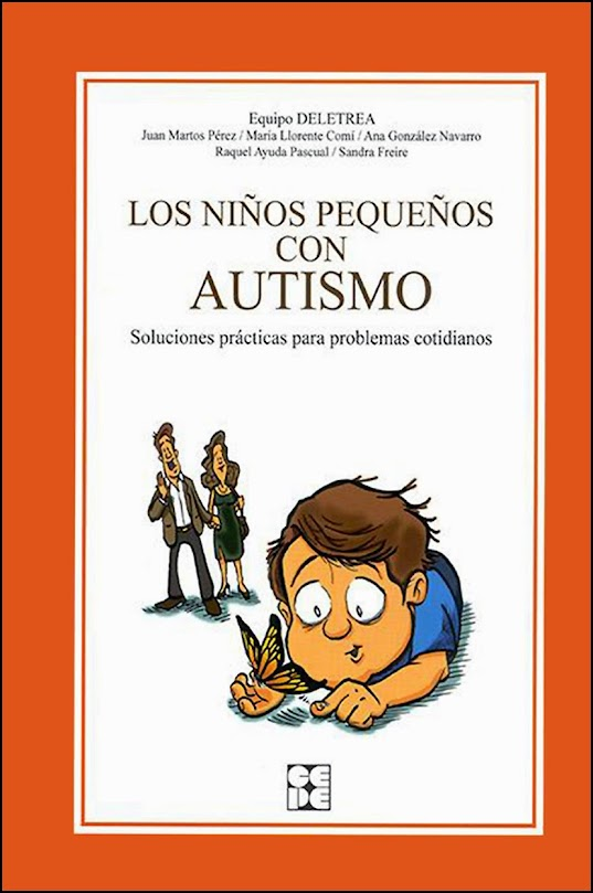 Los niños pequeños con autismo. Soluciones prácticas para problemas cotidianos