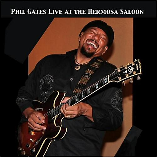 Phil Gates - Phil Gates Live At The Hermosa Saloon (2013)