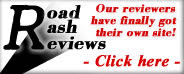 Road Rash Reviews - Film reviews - Click Here