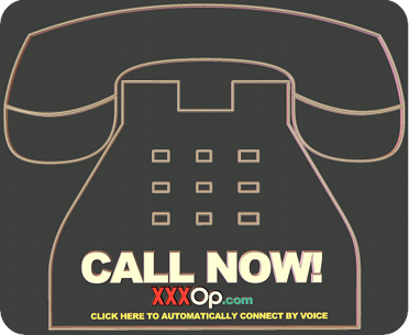 Click to talk to XXXOp.com - if you click this image, it will ask for your telephone number and you will automatically be connected with our Customer Service Center!