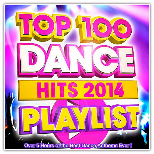 Va top 100 dance hits playlist 2014 best dance anthems for Best house music playlist