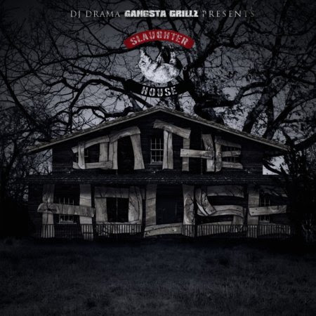 Slaughterhouse - On The House (Gangsta Grillz Mixtape)