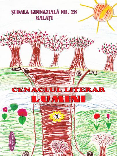 ed5 (PRINT - primar) cenaclul literar lumini_ŞCOALA GIMNAZIALĂ_Nr. 28_Galati_GALATI