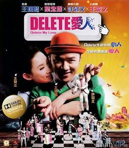 Xóa Đi Tình Tôi - Delete My Love poster