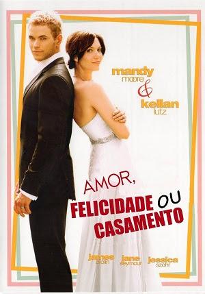 Filme Poster Amor, Felicidade ou Casamento DVDRip XviD Dual Audio & RMVB Dublado