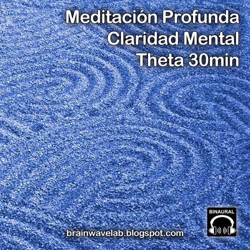 Meditación Profunda y Claridad Mental 30min