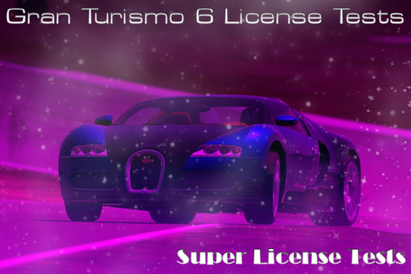 Gran Turismo 6 Super License Tests