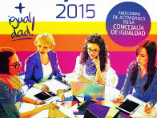 """Concejalía de Igualdad  en el Centro para la Igualdad """"8 de Marzo"""" y la Casa de la Mujer durante el 2º trimestre (abril - junio 2015)"""