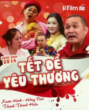 Hài Tết 2014: Tết Để Yêu Thương Xuân Hinh