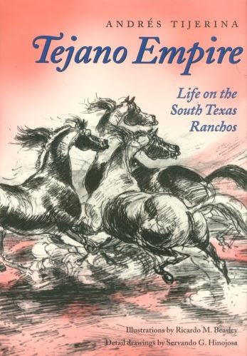 Tejano Empire Life on the South Texas Ranchos