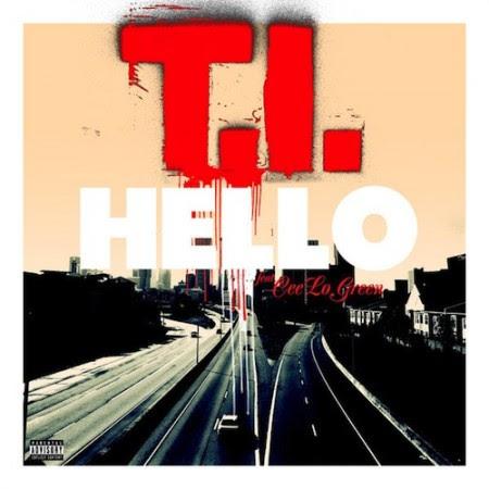 T.I.  – Hello (con Cee-Lo Green)